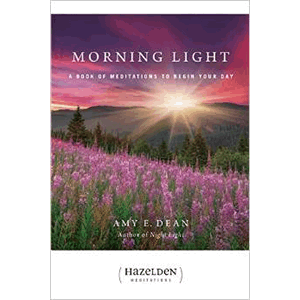 Morning Light: A Book of Meditations to Begin Your Day  <br>Amy E. Dean (Paperback)