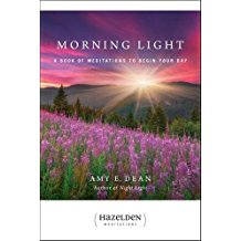 Morning Light: A Book of Meditations to Begin Your Day Amy Dean (Paperback)