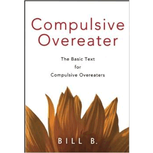Compulsive Overeater: The Basic Text for Compulsive Overeaters <br>Bill B. (Paperback)