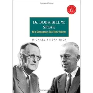 Dr. Bob & Bill W. Speak<br>(Paperback)