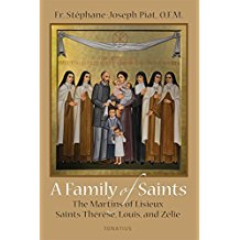 A Family of Saints: The Martins of Lisieux Saints Therese, Louis, and Zelie Fr. Stephane-Joseph Piat, O.F.M. (Paperback)