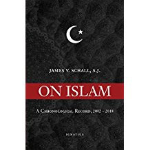 On Islam: A Chronological Record, 2002-2018 James V. Schall, S.J. (Paperback)