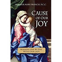Cause of Our Joy: Walking Day by Day With Our Lady Mother Mary Francis, P.C.C. (Paperback)