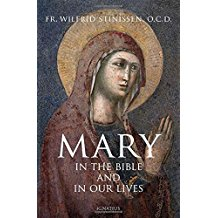 Mary : In The Bible and In Our Lives Fr. Wilfrid Stinissen, O.C.D. ( Paperback )