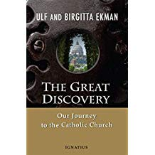 The Great Discovery: Our Journey to the Catholic Church Ulf and Birgitta Ekman (Paperback)