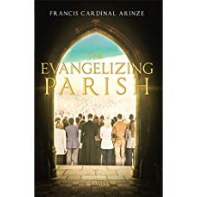 The Evangelizing Parish Francis Cardinal Arinze (Paperback)