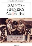 Saints and Sinners in the Cristero War: Stories of Martyrdom From Mexico Msgr. James T. Murphy (Paperback)