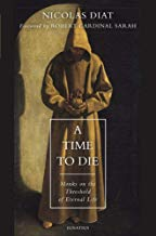 A Time to Die: Monks on the Threshold of Eternal Life (Paperback)