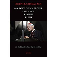 For Love of My People I Will Not Remain Silent: On the Situation of the Church in China Cardinal Joseph Zen (Paperback)