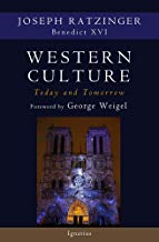 Western Culture Today and Tomorrow: Addressing the Fundamental Issues Joseph Ratzinger (Paperback)