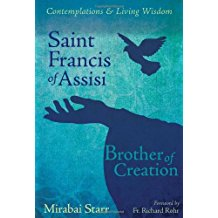 Saint Francis of Assisi: Brother of Creation - Contemplations & Living Wisdom Mirabai Starr (Paperback)