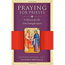 Praying For Priests: A Mission for the New Evangelization Kathleen Beckman, L.H.S. (Paperback)