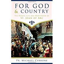For God & Country: The Heroic Life and Martyrdom of St. Joan of Arc Fr. Michael Cerrone (Paperback)