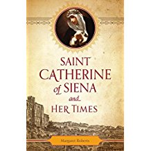 Saint Catherine of Siena and Her Times Margaret Roberts ( Paperback )