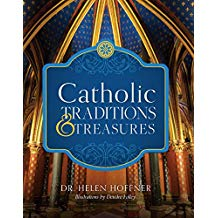 Catholic Traditions and Treasures: An Illustrated Encyclopedia Dr. Helen Hoffner (Hardcover)