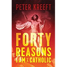 Forty Reasons I Am A Catholic Peter Kreeft (Paperback)
