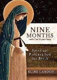Nine Months with God and Your Baby: Spiritual Preparation for Birth Éline Landon (Paperback)
