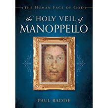 The Holy Veil of Manoppello: The Human Face of God Paul Badde (Paperback)