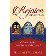 The Reason for the Seasons: Why Christians Celebrate What and When They Do Fr. James V. Schall, S.J. (Paperback)