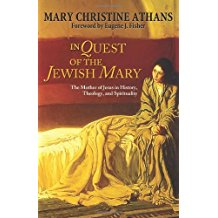 In Quest of the Jewish Mary : The Mother of Jesus in History, Theology, and Spirituality Mary Christine Athans ( Paperback )