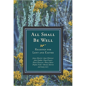 All Shall Be Well: Readings For Lent And Easter<br>Michael Leach, James Keane, Doris Goodnough (Paperback)