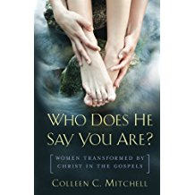 Who Does He Say You Are ? : Women Transformed by Christ in the Gospels Colleen C. Mitchell ( Paperback )
