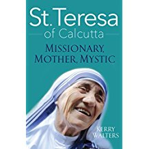 Saint Teresa of Calcutta: Missionary, Mother, Mystic Kerry Walters (Paperback)