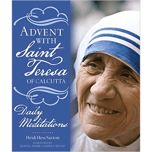Advent With Saint Teresa Of Calcutta - Daily Meditations<br>Heidi Hess Saxton (Paperback)