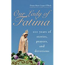 Our Lady of Fatima : 100 Years of Stories, Prayers, and Devotions Donna-Marie Cooper O'Boyle ( Paperback )