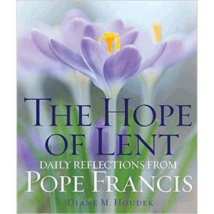 The Hope Of Lent: Daily Reflections From Pope Francis<br>Diane M. Houdek (Paperback)