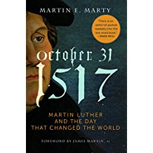 October 31 1517: Martin Luther and the Day that Changed the World Martin E. Marty (Paperback)