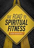The Road to Spiritual Fitness: A Five-Step Plan for Men Danny Abramowicz (Paperback)