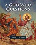 A God Who Questions Leonard J. DeLorenzo (Paperback)