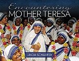 Encountering Mother Teresa Linda Schaefer (Hardcover)