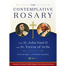 The Contemplative Rosary with St. John Paul II and St. Teresa of Avila Dan Burke (Paperback)