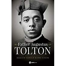 Father Augustus Tolton: the Slave Who Became the First African-American Priest Deacon Harold Burke-Sivers (Paperback)
