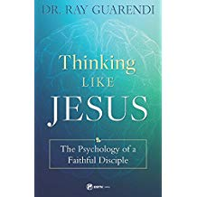 Thinking Like Jesus: The Psychology of a Faithful Disciple Dr. Ray Guarendi (Paperback)