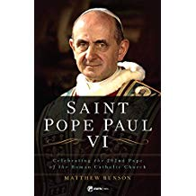 Saint Pope Paul VI: Celebrating the 262nd Pope of the Roman Catholic Church Matthew Bunson (Paperback)