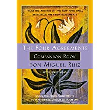 The Four Agreements Companion Book: Using The Four Agreements to Master the Dream of Your Life Don Miguel Ruiz (Paperback)