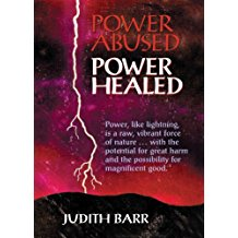 Power Abused, Power Healed Judith Barr (Paperback)