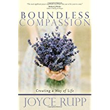 Boundless Compassion: Creating a Way of Life Joyce Rupp (Paperback)