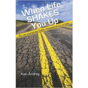 When Life Shakes You Up-An On-Purpose Faith Response to Crisis <br>Rev. Ken Ardrey