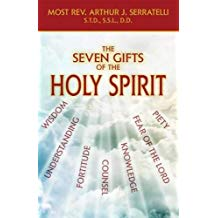 The Seven Gifts of the Holy Spirit Most Rev. Arthur J. Serratelli, S.T.D., S.S.L., D.D. (Paperback)