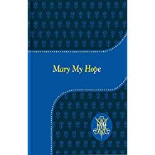 Mary My Hope: A Manual of Devotion to God's Mother and Ours New Revised Edition Lawrence Lovasik (Leatherette)