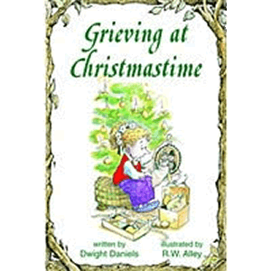 Grieving at Christmastime <br>Dwight Daniels