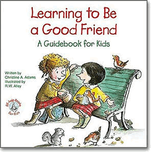 Learning To Be A Good Friend - A Guidebook For Kids <br>Christine Adams  (Paperback)