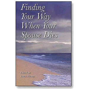 Finding Your Way When Your Spouse Dies <br>Linus Mundy
