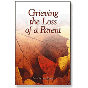 Grieving the Loss of a Parent <br>Linus Mundy