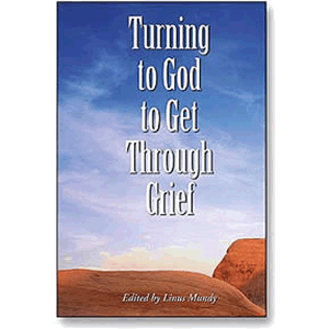 Turning to God to Get Through Grief <br>Linus Mundy