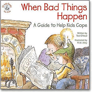 When Bad Things Happen - A Guide to Help Kids Cope <br>Ted O'Neil (Paperback)